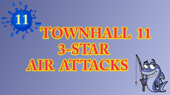 Townhall 11 Air Attacks