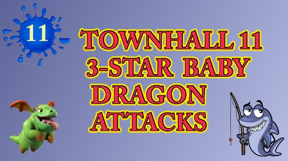Townhall 11 Baby Dragon Attack