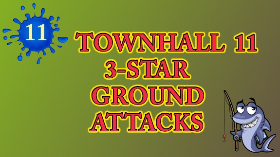Townhall 11 Ground Attacks