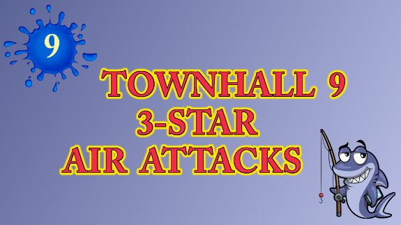 Townhall 9 Air Attacks