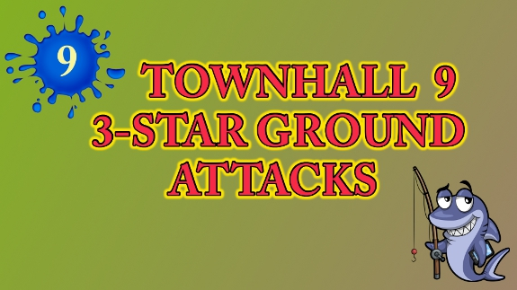 Townhall 9 Ground Attacks